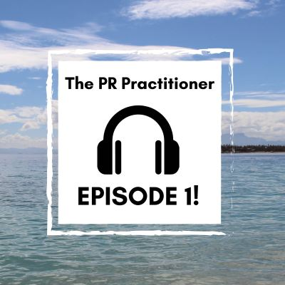 pr-practitioner-podcast-episode-1-01-01